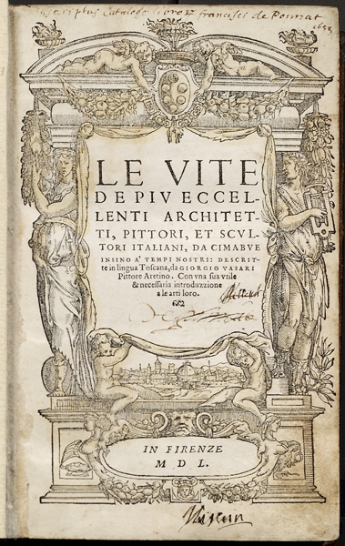 Title page from Giorgio Vasari, Le Vite de più eccellenti architetti, pittori, et scultori . . . (Lives of the Most Excellent Architects, Painters, and Sculptors . . . )  Published Florence, 1550 Library, National Gallery of Art, Washington, DC, David K. E. Bruce Fund Image courtesy of the Board of Trustees, National Gallery of Art